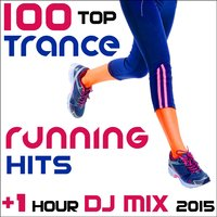 100 Top Trance Running Hits + 1 Hour DJ Mix 2015 — сборник