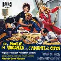 La moglie in vacanza... L'amante in città (The Wife on Holiday and The Mistress in Town) — Mariano Detto