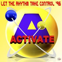 Let the Rhythm Take Control '96 — Activate
