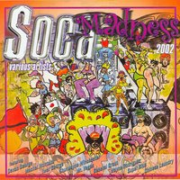 Soca Madness 2002 — Various Artists - Paradise MusicWerks