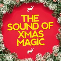 The Sound of Xmas Magic — Christmas Kids, Contemporary Christmas, Classical Christmas Music, Christmas Kids|Classical Christmas Music|Contemporary Christmas