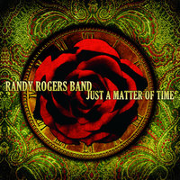Just A Matter Of Time — Randy Rogers Band