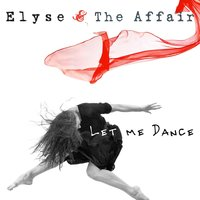 Let Me Dance — Elyse and the Affair