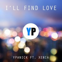 I'll Find Love — Ypanick