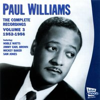 The Complete Recordings, Vol. 3 1952-1956 — Paul Williams, Sam Jones, Mickey Baker, Noble Watts, Jimmy Earl Brown