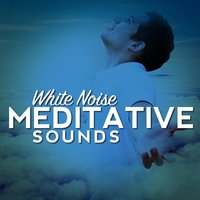 White Noise: Meditative Sounds — Lullaby Land, Relax Meditate Sleep, Newborn Babies Natural White Noise, Lullaby Land|Newborn Babies Natural White Noise|Relax Meditate Sleep