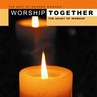 Worship Together - The Heart Of Worship — сборник