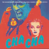 Cha Cha - The Soundtrack — Lene Lovich, Nina Hagen, Herman Brood, Herman Brood & Nina Hagen & Lene Lovich