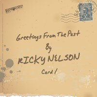 Greetings from the Past — Ricky Nelson