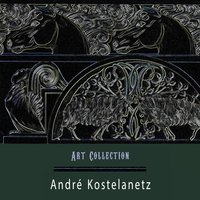 Art Collection — André Kostelanetz