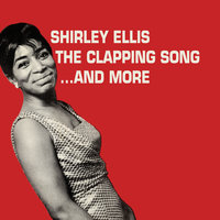 The Clapping Song... And More — Shirley Ellis