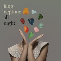 All Night — King Neptune