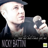 Save the Last Dance for Me — Nicky Battini