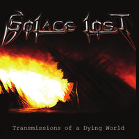 Transmissions of a Dying World — Solace Lost