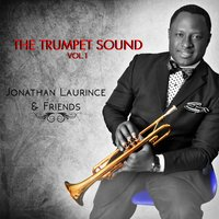 The Trumpet Sound, Vol. 1 — Jonathan Laurince & Friends
