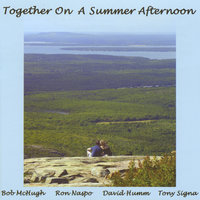 Together On A Summer Afternoon — Bob McHugh, Ron Naspo, David Humm, Tony Signa