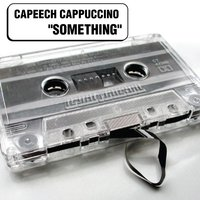 Something — Capeech Cappuccino