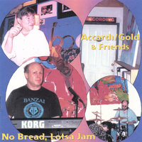 No Bread Lotsa Jam — Accardi/Gold & Friends