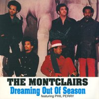 Dreaming Out Of Season — The Montclairs
