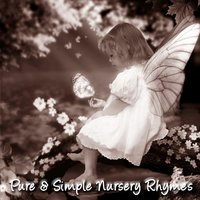Pure & Simple Nursery Rhymes — Songs for Children