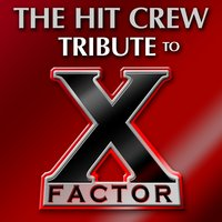 Tribute to X-Factor — The Hit Crew