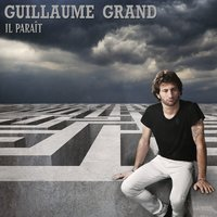 Il paraît — Guillaume Grand