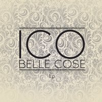 Belle cose - EP — Ico