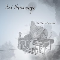 To the Universe — Sri Hanuraga