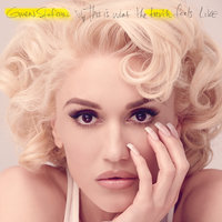 This Is What The Truth Feels Like — Gwen Stefani