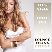 100% Xmas Chill Out & Lounge Traxx Deluxe — сборник