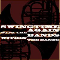 Swingtime Again With The Bands Within The Bands — сборник