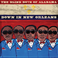 Down in New Orleans — Blind Boys Of Alabama
