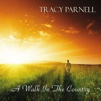 A Walk In The Country — Tracy Parnell