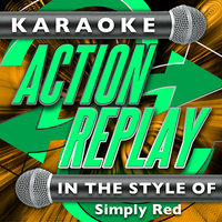 Karaoke Action Replay: In the Style of Simply Red — Karaoke Action Replay