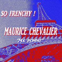 So Frenchy : Maurice Chevalier — Maurice Chevalier