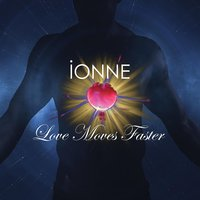 Love Moves Faster — Ionne