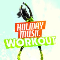 Holiday Music Workout — Ibiza Fitness Music Workout