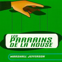 Marshall Jefferson/Les Parrains De La House — Marshall Jefferson