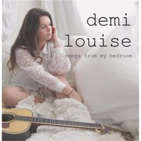 Songs from My Bedroom — Demi Louise
