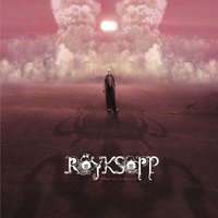 What Else Is There ? — Röyksopp