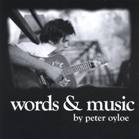words & music — Peter Oyloe