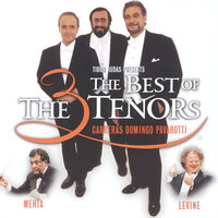 The Three Tenors - The Best of the 3 Tenors — Luciano Pavarotti, Plácido Domingo, Zubin Mehta, José Carreras, James Levine