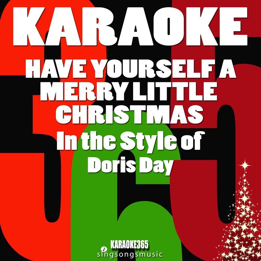 Have Yourself a Merry Little Christmas (In the Style of Doris Day) — Karaoke 365. Слушать онлайн ...