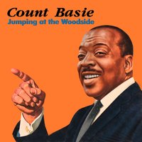 Jumping at the Woodside — Count Basie