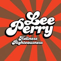 Holiness Rightiousness — Lee Perry