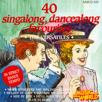 40 Singalong, Dancealong Favourites — The Versatiles