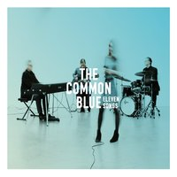 Eleven Songs — The Common Blue
