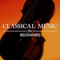 Classical Music for Beginners — London Philharmonic Orchestra