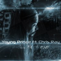 Who'll Be Around (feat. Chris Ray) — Young Prince