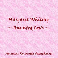 Haunting Love — Margaret Whiting